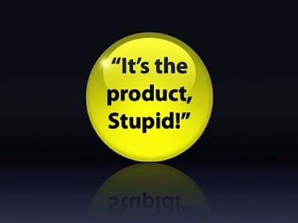 it's the product, stupid button
