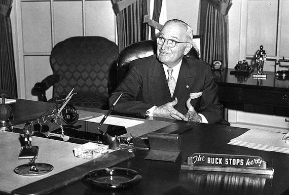 "President Harry Truman, ""The Buck Stops Here"""
