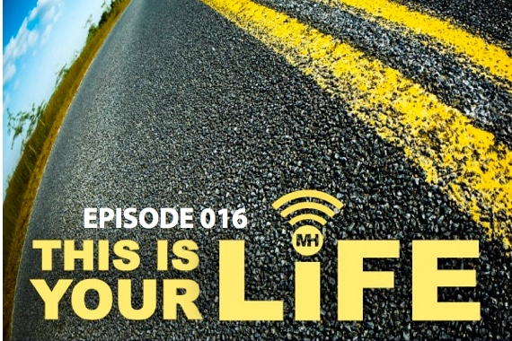 This Is Your Life Podcast, Episode #016