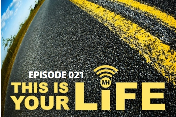This Is Your Life Podcast, Episode 21