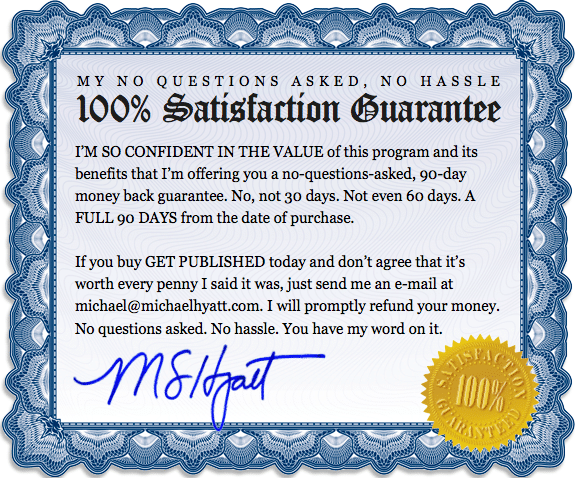 My No Questions Asked, No Hassle, 100% Satisfaction Guarantee