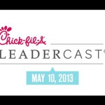 Join Me at the Chick-fil-A Leadercast 2013