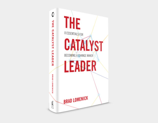 The Catalyst Leader by Brad Lomenick