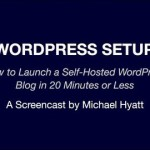 Launch a Self-Hosted WordPress Blog in 20 Minutes or Less