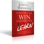 Sometimes You Win, Sometimes You Learn: An Interview with John Maxwell