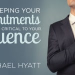 Why Keeping Your Commitments Is Critical to Your Influence