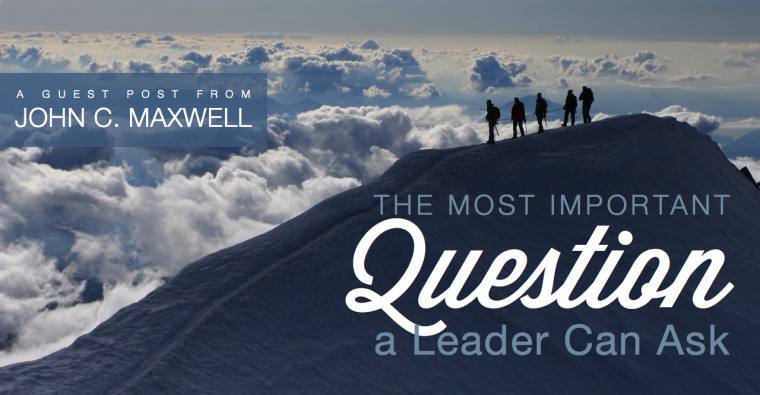 The Most Important Question a Leader Can Ask