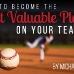 How to Become the Most Valuable Player on Your Team