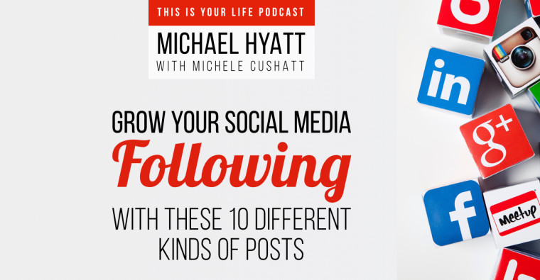 Grow Your Social Media Following with These 10 Different Kinds of Posts