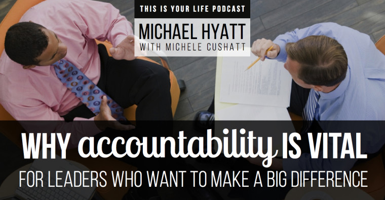 Why Accountability Is Vital for Leaders Who Want to Make a Big Difference