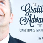 The Gratitude Advantage: Four Ways Giving Thanks Improves Your Life