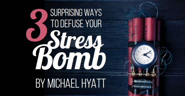 3 Surprising Ways to Defuse Your Stress Bomb