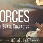 Season 2, Episode 09: The 3 Forces That Shape Character [Podcast]