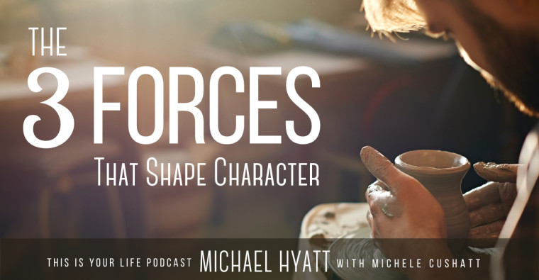 3 Forces That Shape Character