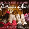 My Crazy, Most Memorable Christmas Stories