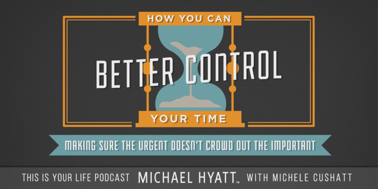 Season 3, Episode 01: How You Can Better Control Your Time [Podcast]