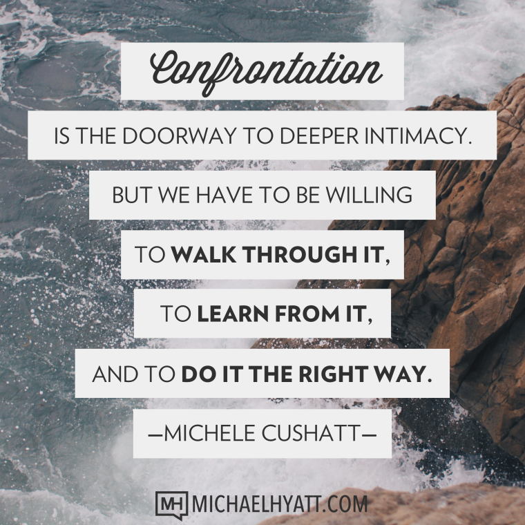 Confrontation can be the doorway to intimacy if you're willing to do it the right way.