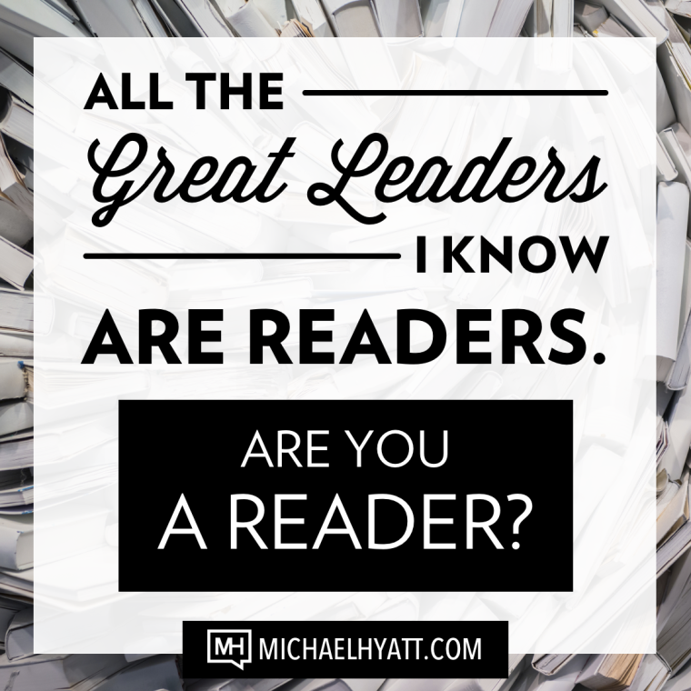All the great leaders I know are readers. Are you a reader?