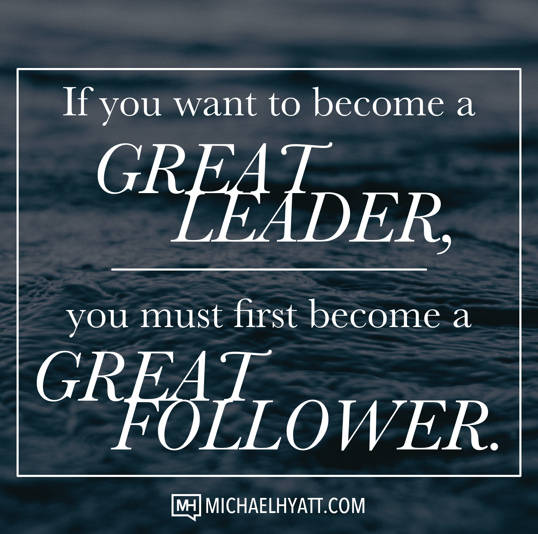 Great Leadership Quotes If You Want To Become A Great Leader You Must First Become A