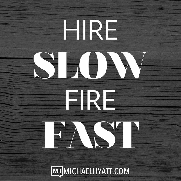 Fire slow. Fire fast. -Michael Hyatt