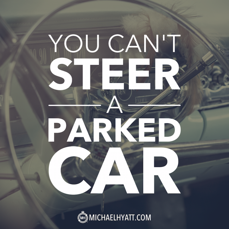 You Can T Steer A Parked Car