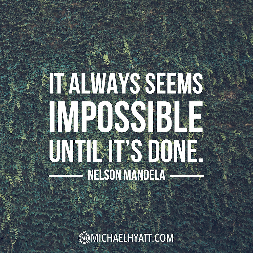 It Always Seems Impossible Until Its Done Nelson Mandela
