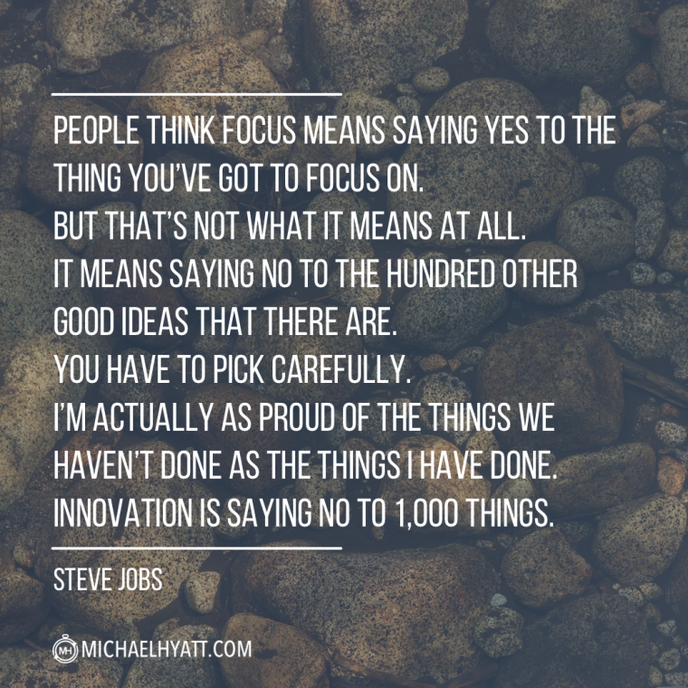 """People think focus means saying yes to the thing you've got to focus on. But that's not what it means at all. It means saying no to the hundred other good ideas that there are. You have to pick carefully. I'm actually as proud of the things we haven't done as the things I have done. Innovation is saying 'no' to 1,000 things."""