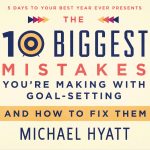 The 10 Biggest Mistakes You're Making with Goal-Setting [Free Webinar]