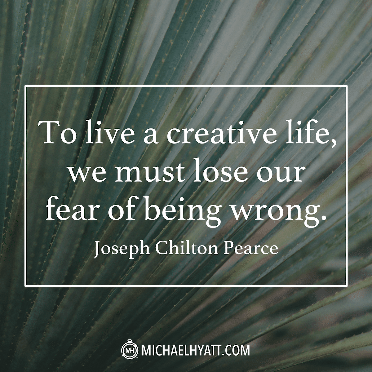 To live a creative life we must lose our fear of being wrong to live a creative life we must lose our fear of being wrong joseph chilton pearce altavistaventures Image collections