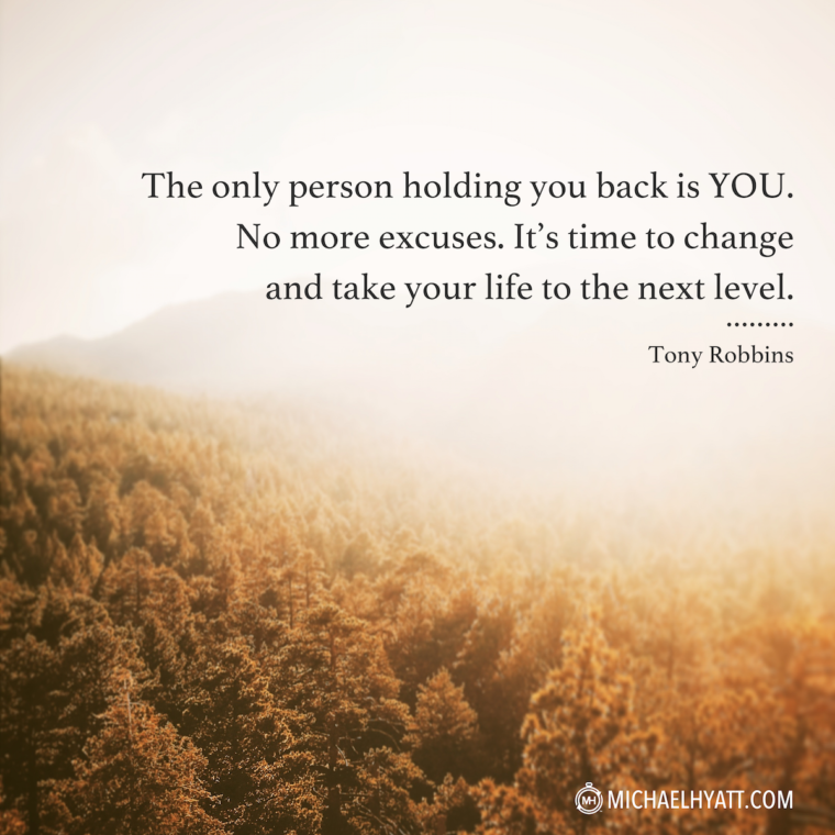 """""""The only person holding you back is YOU. It's time to change and take your life to the next level."""" -Tony Robbins"""