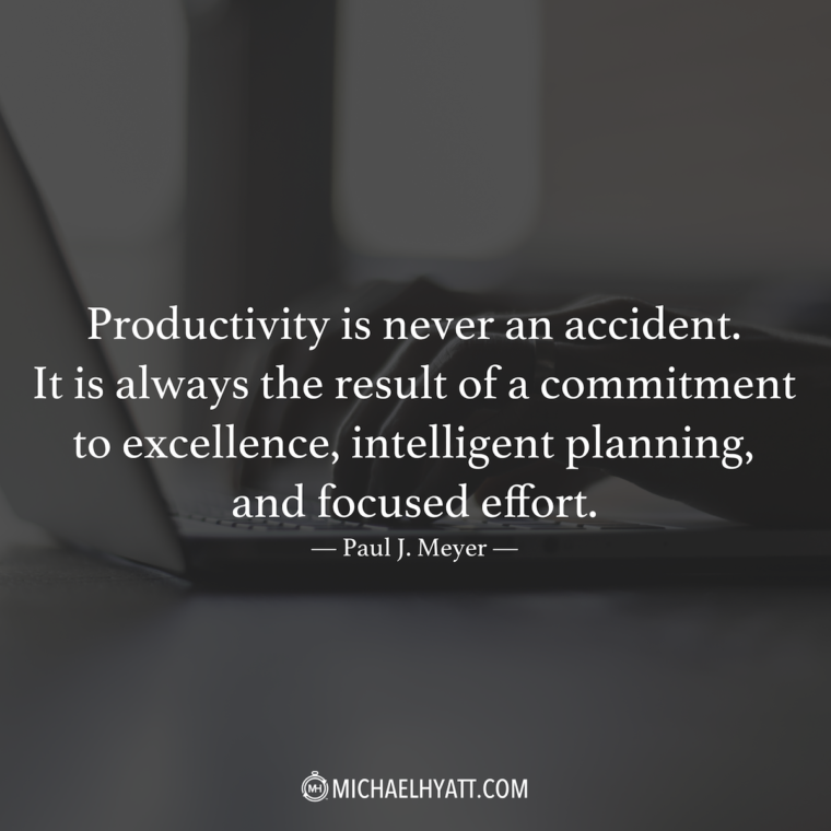 %22Productivity is never an accident. It is always the result of a commitment to excellence, intelligent planning, and focused effort.%22 -Paul J. Meyer
