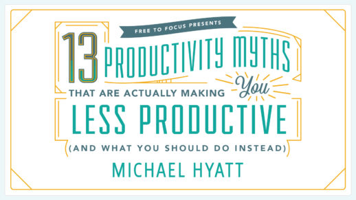 Are You Falling for One of the Top 13 Productivity Myths?